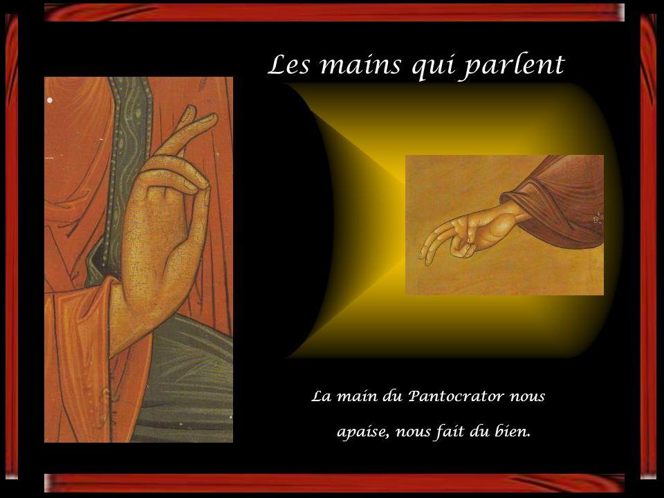 Les mains qui parlent La main du Pantocrator nous