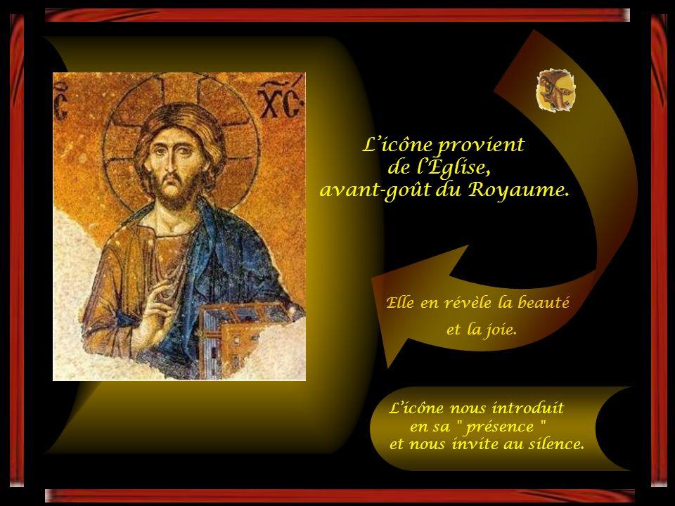 L'icône provient de l'Église, avant-goût du Royaume.