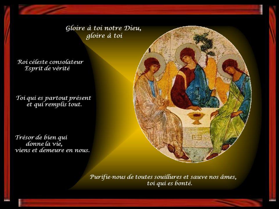 Gloire à toi notre Dieu, gloire à toi Roi céleste consolateur