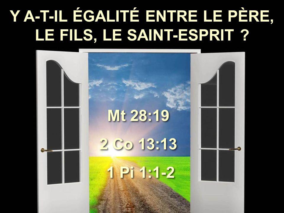 Y A-T-IL ÉGALITÉ ENTRE LE PÈRE, LE FILS, LE SAINT-ESPRIT