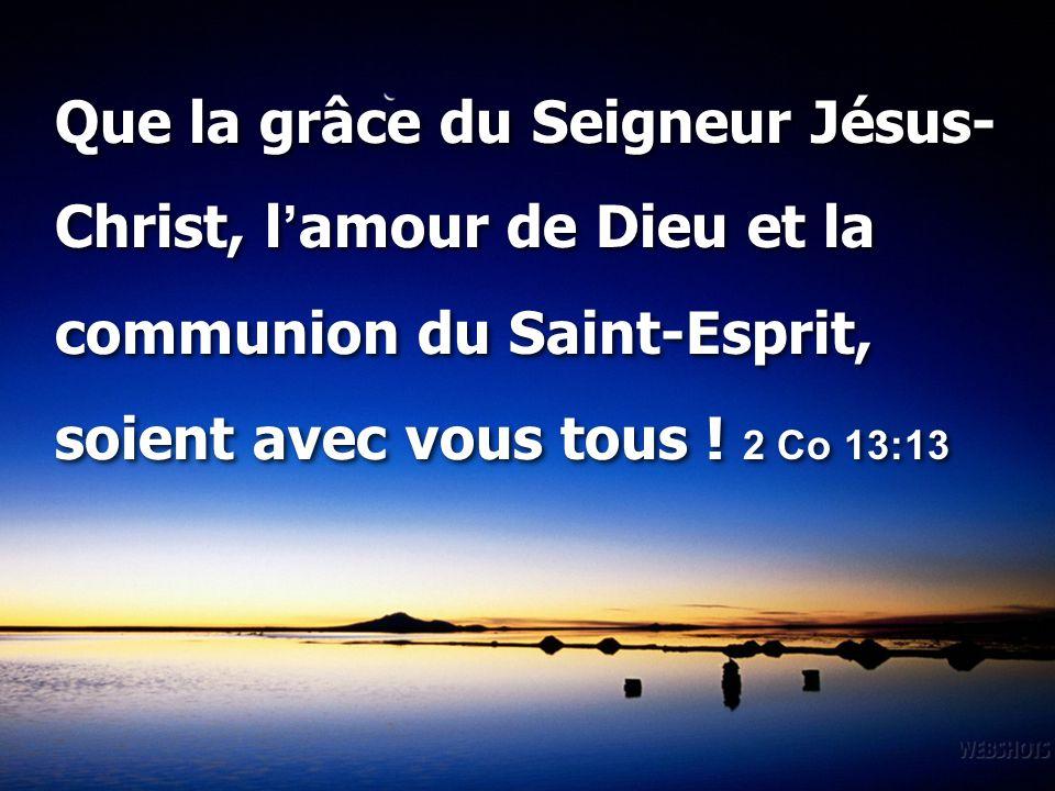 Que la grâce du Seigneur Jésus-