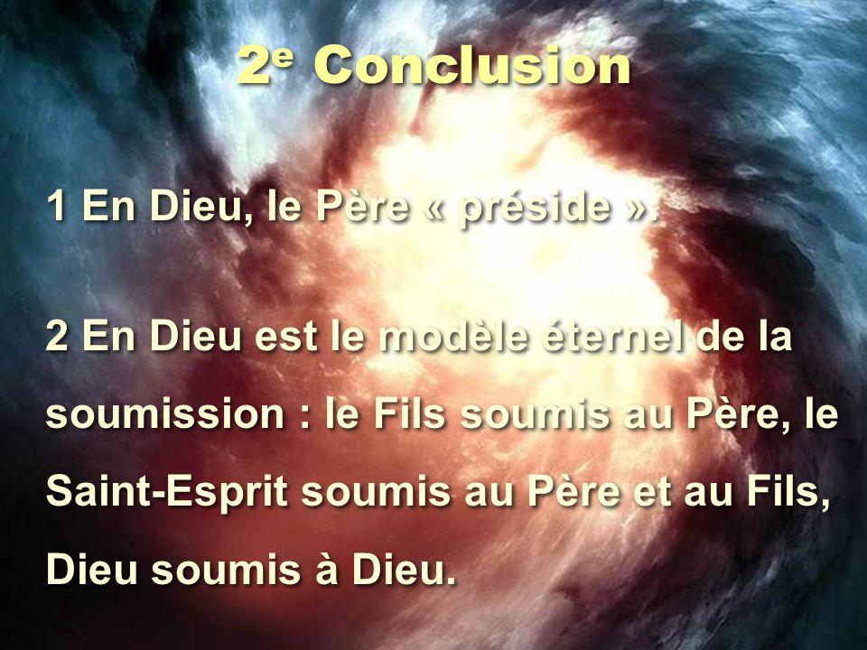 2e Conclusion 1 En Dieu, le Père « préside ».