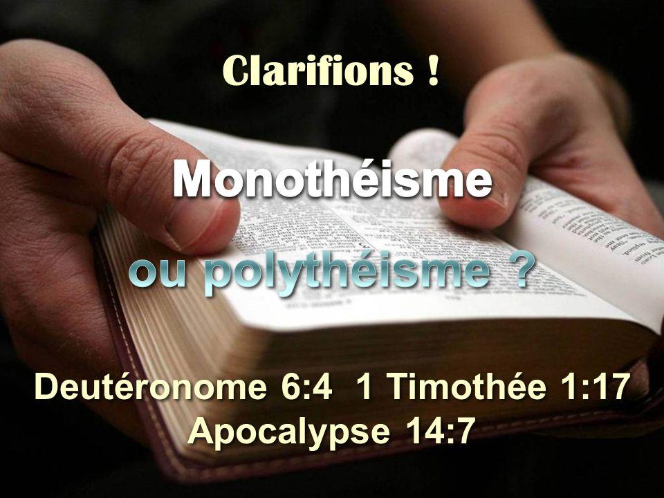 Deutéronome 6:4 1 Timothée 1:17 Apocalypse 14:7