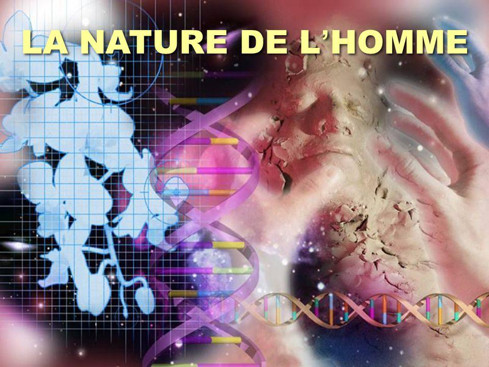 LA NATURE DE L'HOMME