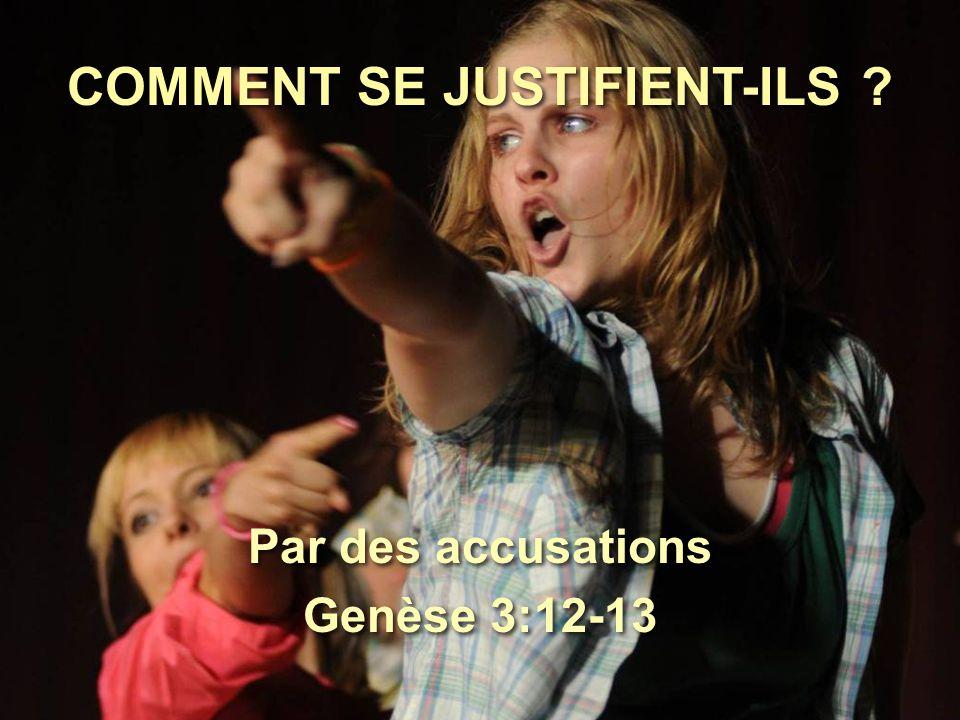 COMMENT SE JUSTIFIENT-ILS