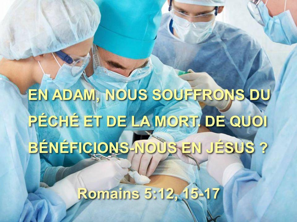 EN ADAM, NOUS SOUFFRONS DU