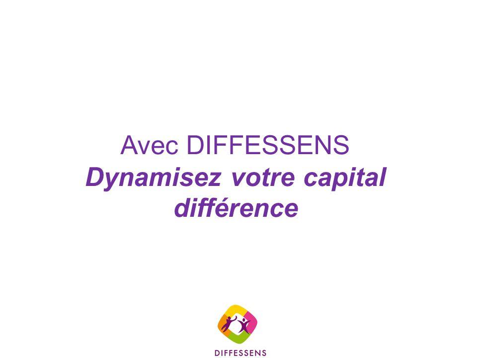 Avec DIFFESSENS Dynamisez votre capital différence