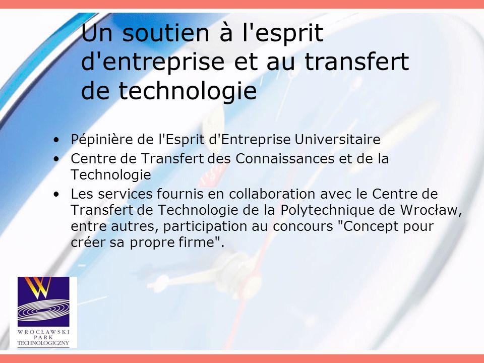 Un soutien à l esprit d entreprise et au transfert de technologie