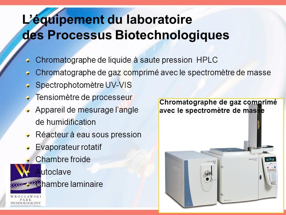 L'équipement du laboratoire des Processus Biotechnologiques