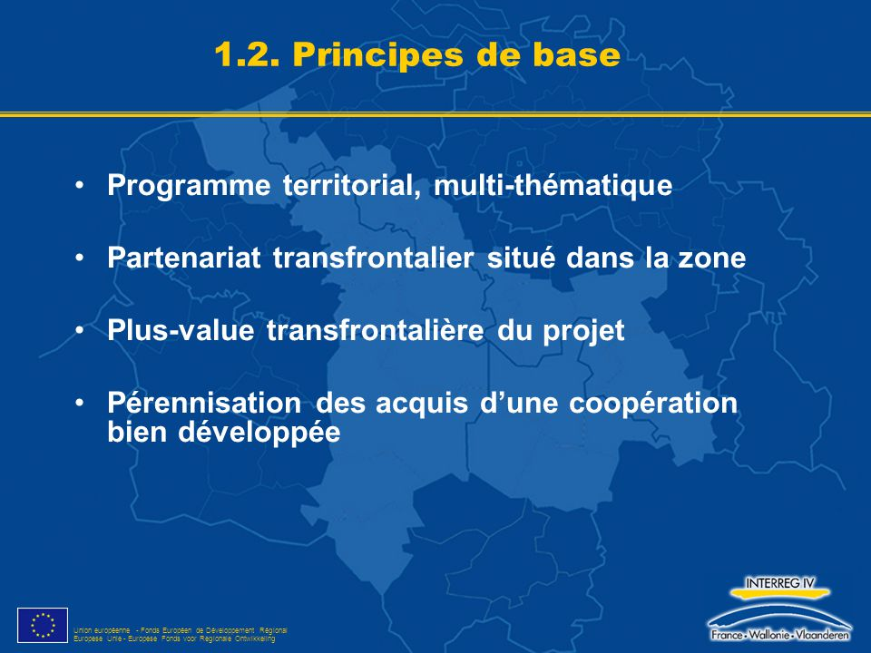 1.2. Principes de base Programme territorial, multi-thématique