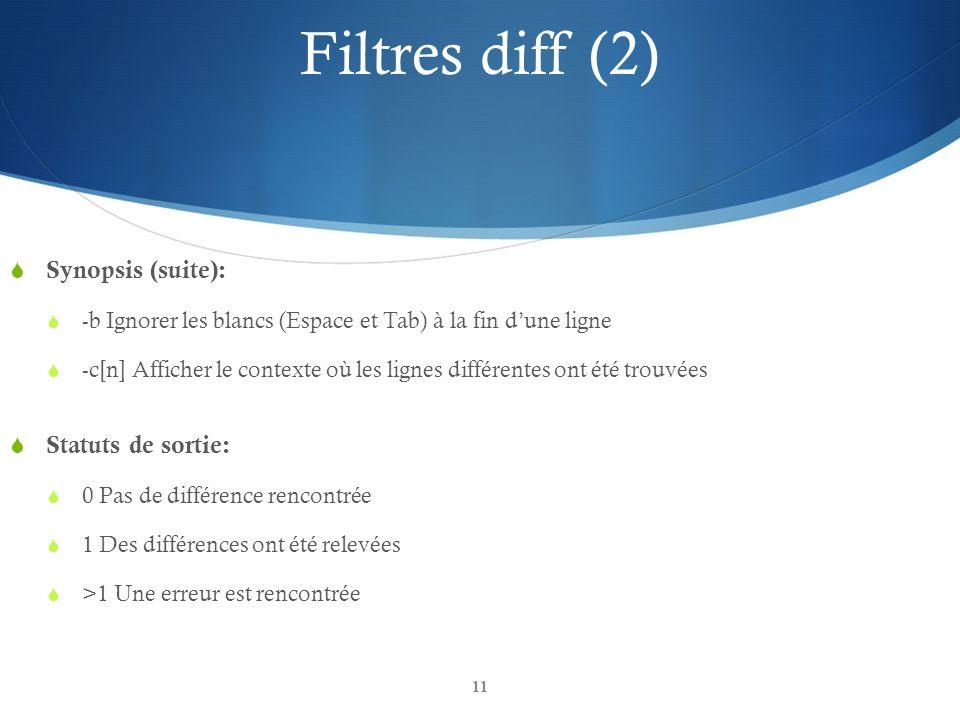 Filtres diff (2) Synopsis (suite): Statuts de sortie: