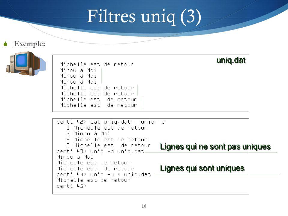 Filtres uniq (3) uniq.dat Lignes qui ne sont pas uniques