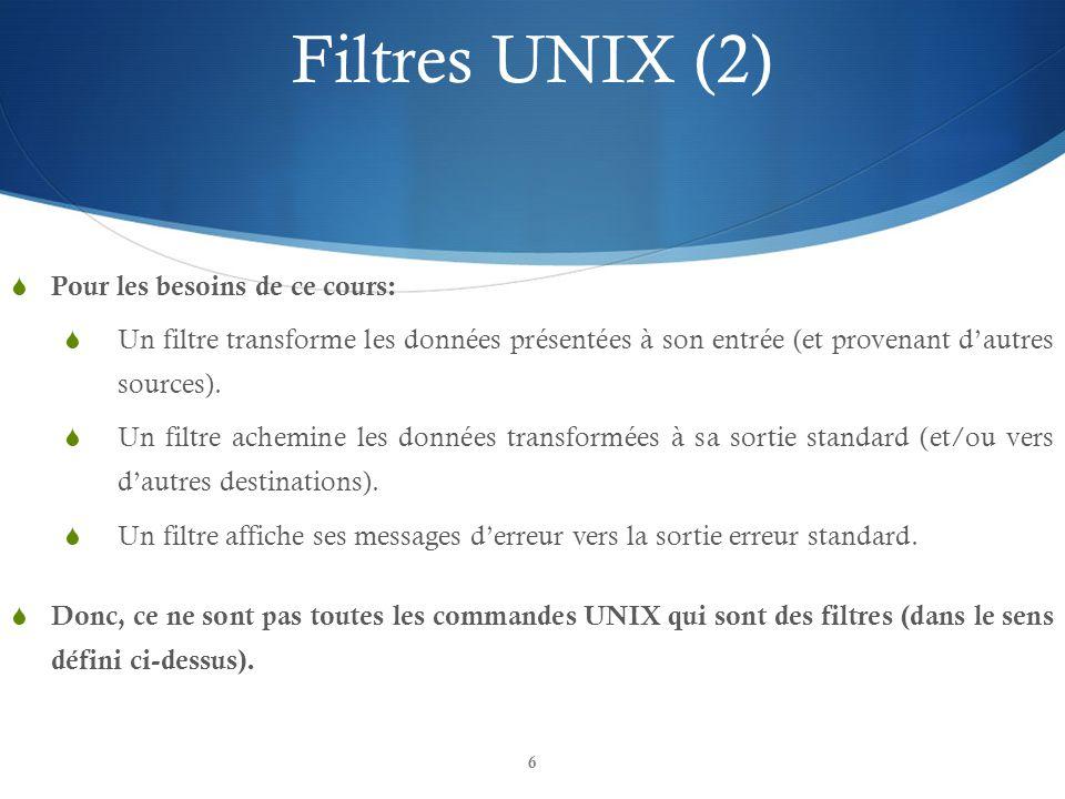 Filtres UNIX (2) Pour les besoins de ce cours: