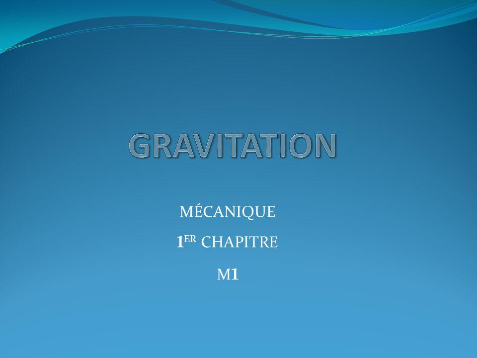 La Gravitation Mécanique 1er chapitre M1