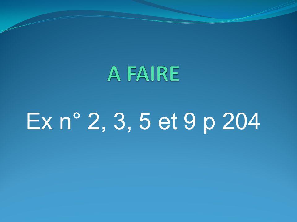 A FAIRE Ex n° 2, 3, 5 et 9 p 204