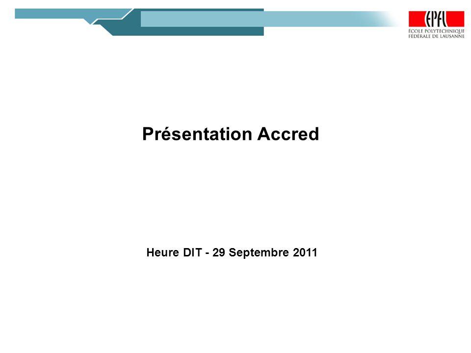 Présentation Accred Heure DIT - 29 Septembre 2011