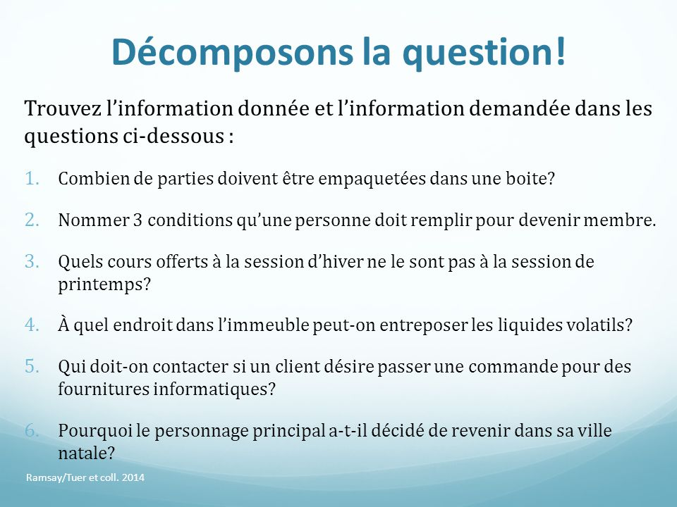 Décomposons la question!