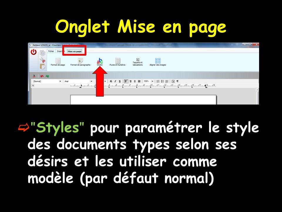 Onglet Mise en page ʺStylesʺ pour paramétrer le style des documents types selon ses désirs et les utiliser comme modèle (par défaut normal)