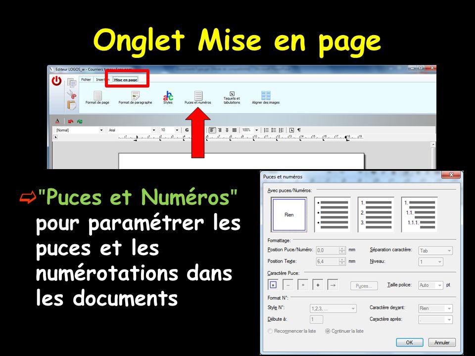 Onglet Mise en page ʺPuces et Numérosʺ pour paramétrer les puces et les numérotations dans les documents.