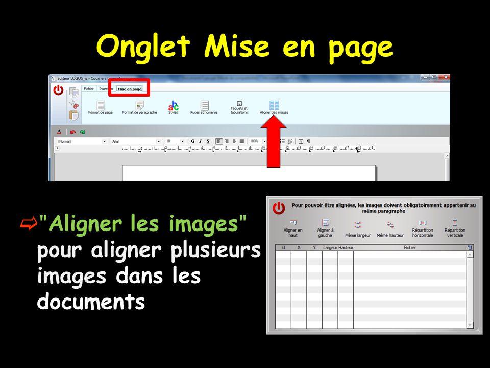 Onglet Mise en page ʺAligner les imagesʺ pour aligner plusieurs images dans les documents