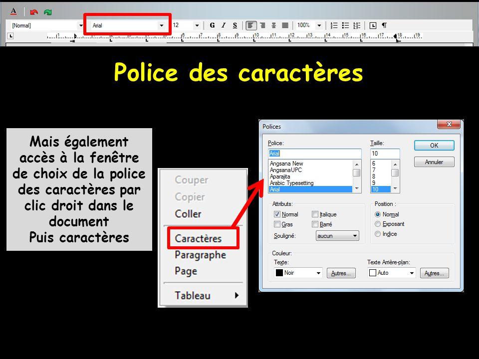Police des caractères Mais également accès à la fenêtre de choix de la police des caractères par clic droit dans le document.