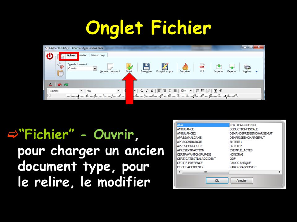 Onglet Fichier Fichier - Ouvrir, pour charger un ancien document type, pour le relire, le modifier.