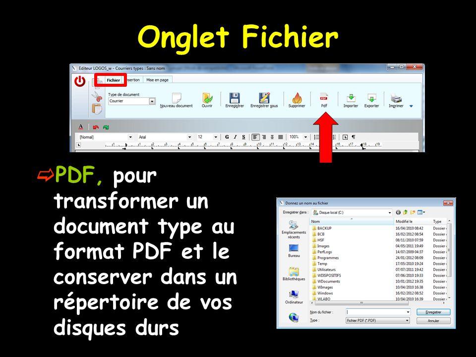 Onglet Fichier PDF, pour transformer un document type au format PDF et le conserver dans un répertoire de vos disques durs.