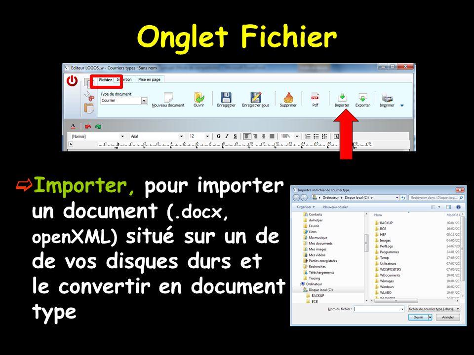 Onglet Fichier Importer, pour importer un document (.docx, openXML) situé sur un de de vos disques durs et le convertir en document type.