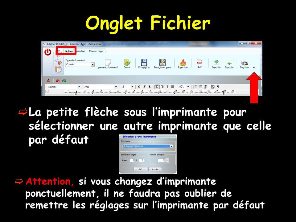 Onglet Fichier La petite flèche sous l'imprimante pour sélectionner une autre imprimante que celle par défaut.