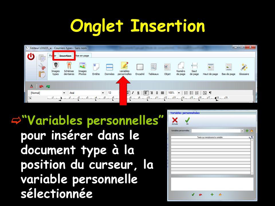 Onglet Insertion Variables personnelles pour insérer dans le document type à la position du curseur, la variable personnelle sélectionnée.