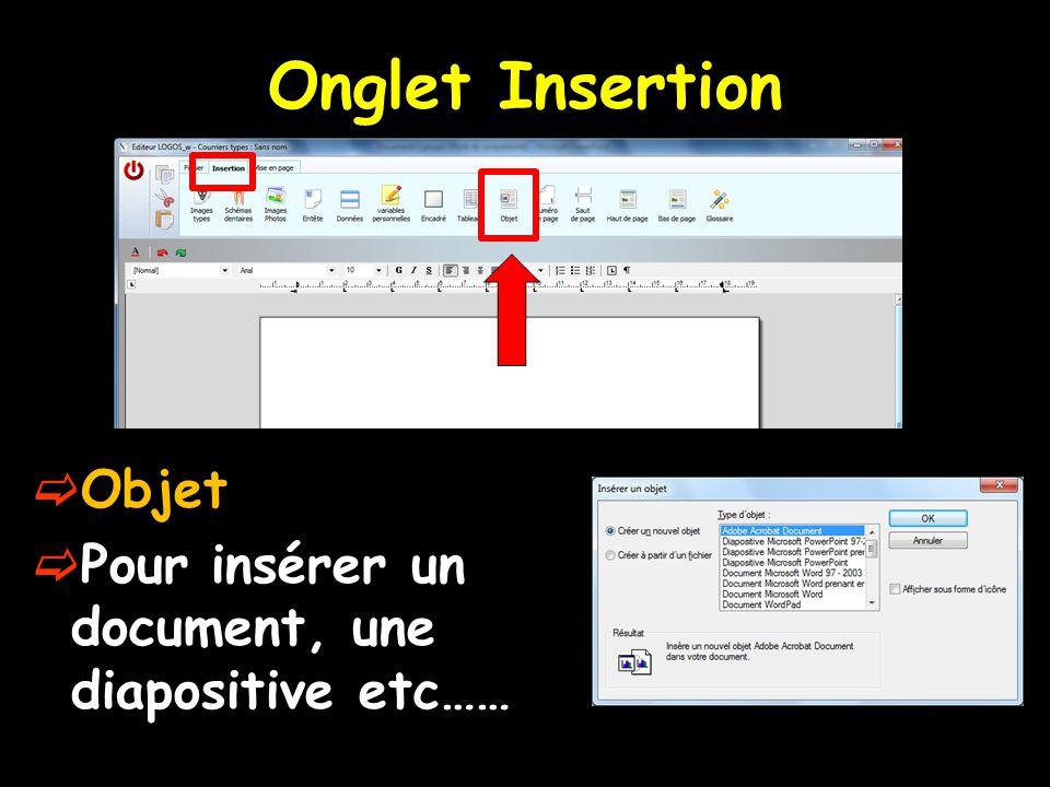 Onglet Insertion Objet Pour insérer un document, une diapositive etc……