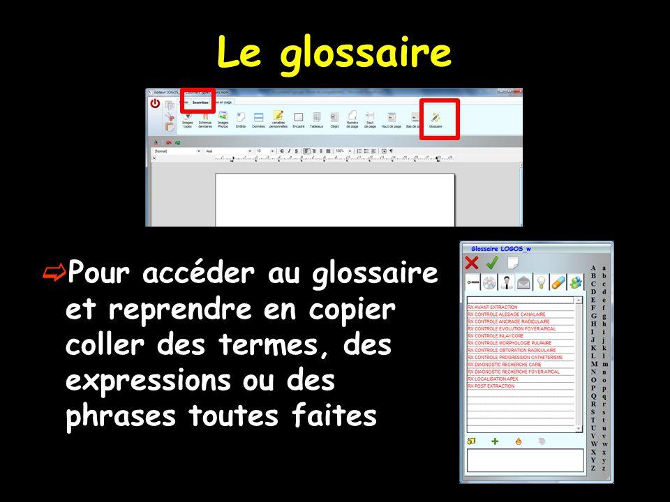 Le glossaire Pour accéder au glossaire et reprendre en copier coller des termes, des expressions ou des phrases toutes faites.