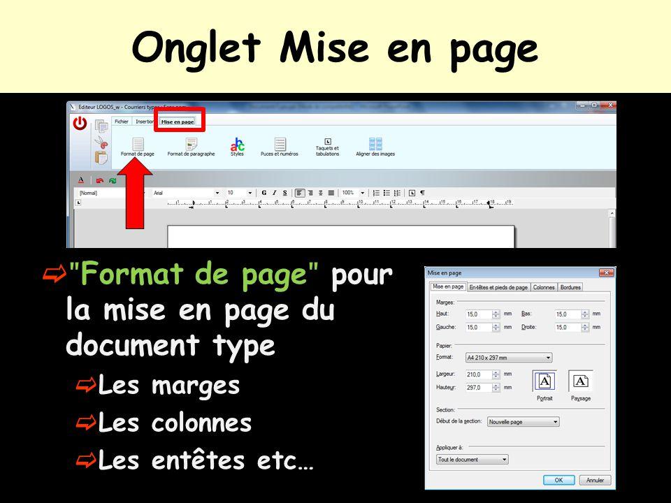 Onglet Mise en page ʺFormat de pageʺ pour la mise en page du document type. Les marges. Les colonnes.