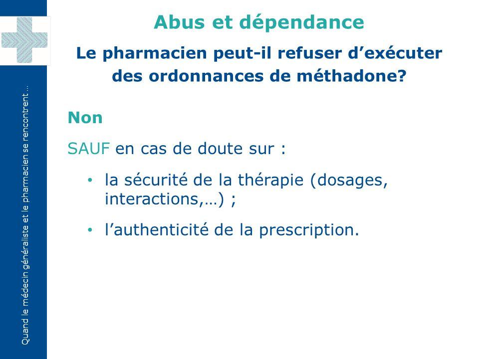 Le pharmacien peut-il refuser d'exécuter des ordonnances de méthadone