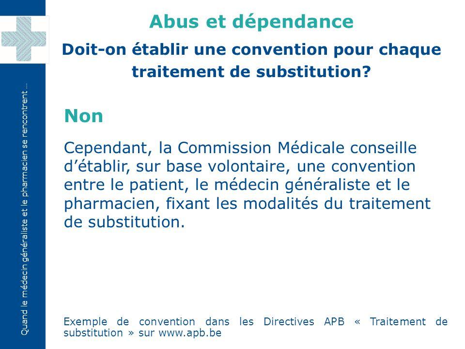 Doit-on établir une convention pour chaque traitement de substitution