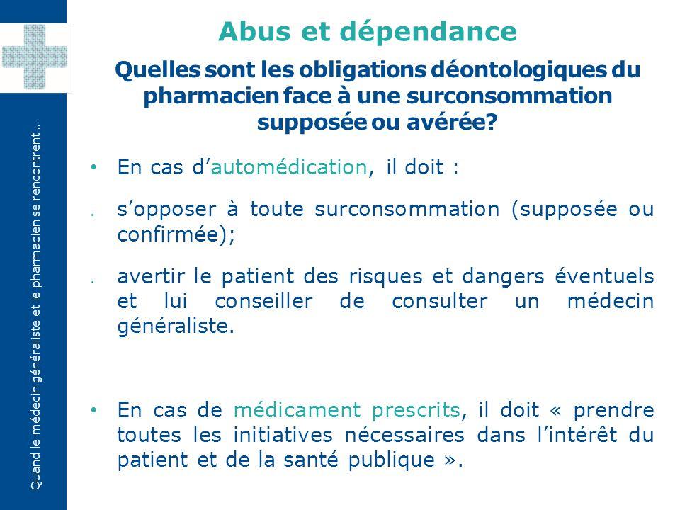 Abus et dépendance Quelles sont les obligations déontologiques du pharmacien face à une surconsommation supposée ou avérée