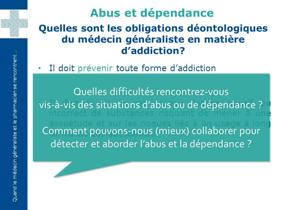 Abus et dépendance Quelles sont les obligations déontologiques du médecin généraliste en matière d'addiction