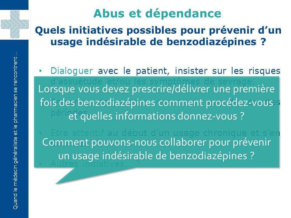 Abus et dépendance Quels initiatives possibles pour prévenir d'un usage indésirable de benzodiazépines
