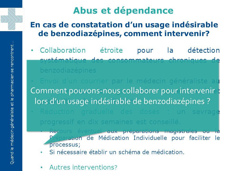 Abus et dépendance En cas de constatation d'un usage indésirable de benzodiazépines, comment intervenir