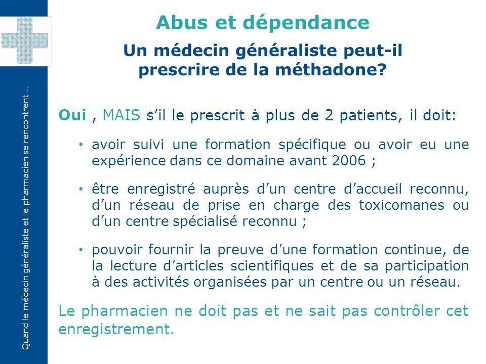 Un médecin généraliste peut-il prescrire de la méthadone