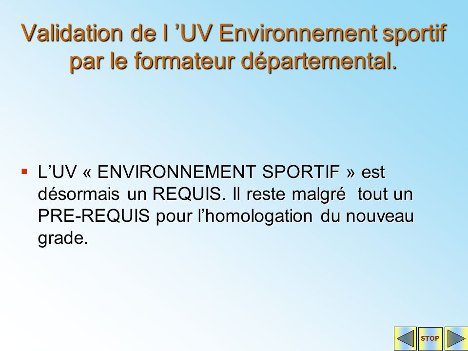 Validation de l 'UV Environnement sportif par le formateur départemental.
