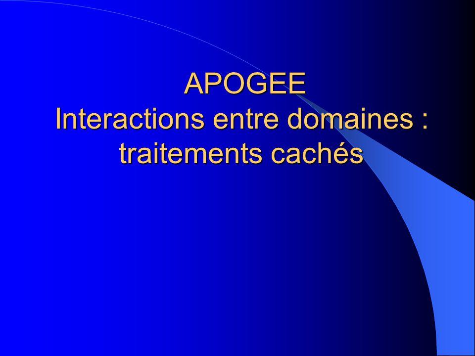 APOGEE Interactions entre domaines : traitements cachés
