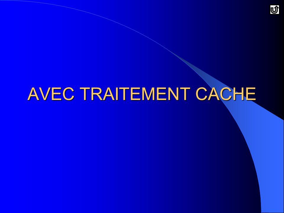 AVEC TRAITEMENT CACHE