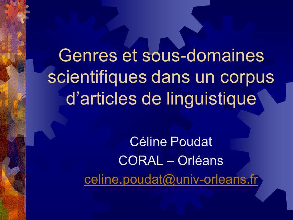 Céline Poudat CORAL – Orléans celine.poudat@univ-orleans.fr