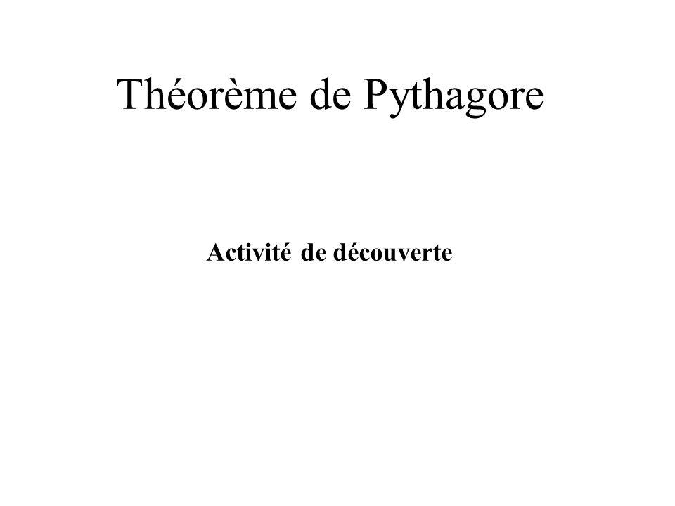Théorème de Pythagore Activité de découverte