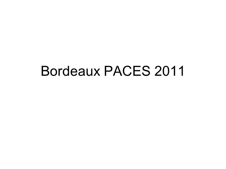 Bordeaux PACES 2011