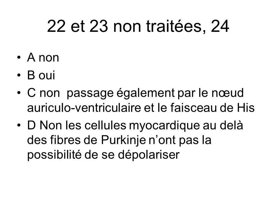 22 et 23 non traitées, 24 A non B oui