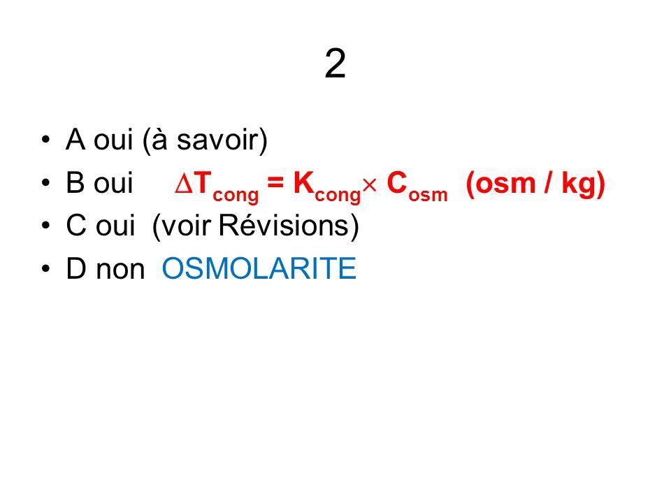 2 A oui (à savoir) B oui Tcong = Kcong Cosm (osm / kg)
