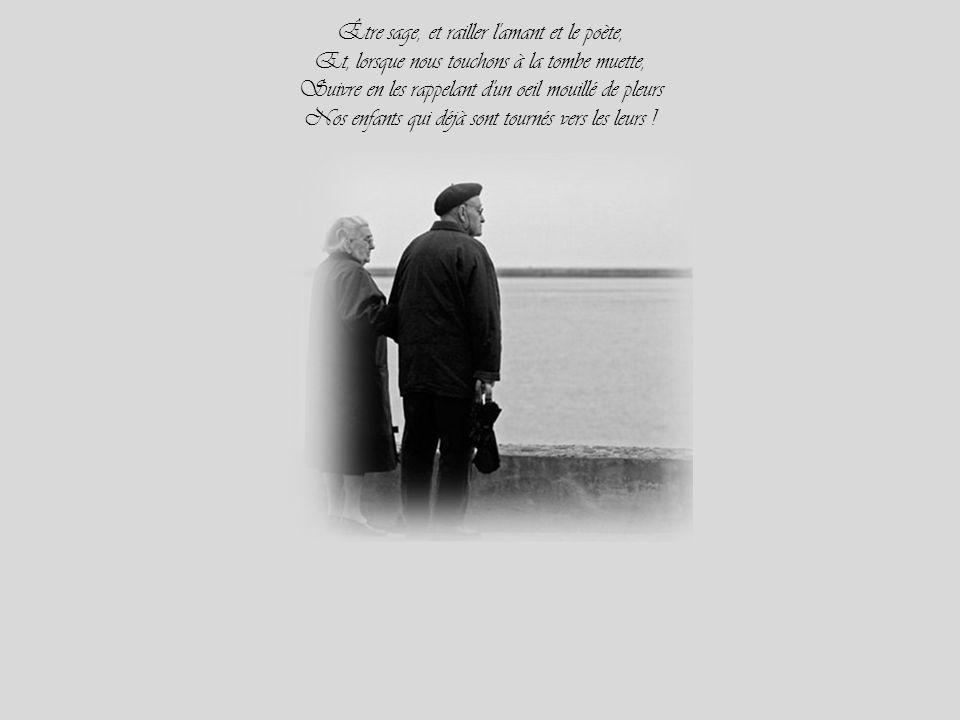 Être sage, et railler l amant et le poète,