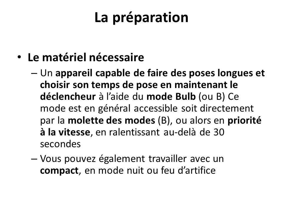 La préparation Le matériel nécessaire